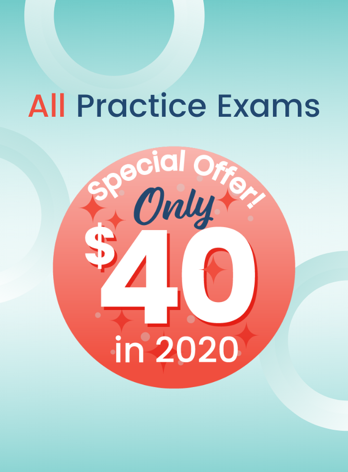 All Practice Exams only $40 in 2020. Special Offer.